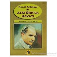 Kendi Anlatımı İle Atatürk'ün Hayatı