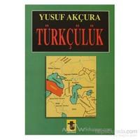 Türkçülük - Yusuf Akçura