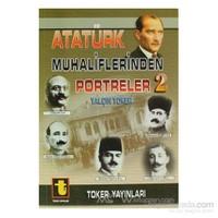Atatürk Muhaliflerinden Portreler - 2