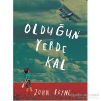 Olduğun Yerde Kal - John Boyne