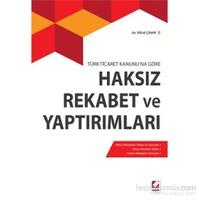 Haksız Rekabet ve Yaptırımları (Türk Ticaret Kanunu'na Göre)