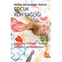 Çocuk Ruh Sağlığı - (Çocuğun Zihinsel-Ruhsal Gelişimi ve Hastalıkları)