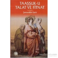 Taaşşuk - u Talat Ve Fitnat - Şemseddin Sami