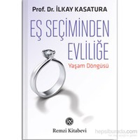 Eş Seçiminden Evliliğe - Yaşam Döngüsü-İlkay Kasatura