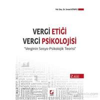 """Vergi Etiği – Vergi Psikolojisi """"Verginin Sosyo – Psikolojik Teorisi"""""""