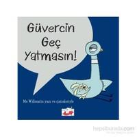 Güvercin Geç Yatmasın! - Mo Willems