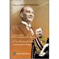 Atatürk'ün Ardından Sir Percy Loraine'in Tanıklığı