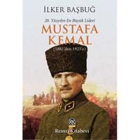 20. Yüzyılın En Büyük Lideri Mustafa Kemal - İlker Başbuğ
