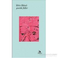 Poetik Fiiller (Şiir Eleştir)-İdris Ekinci