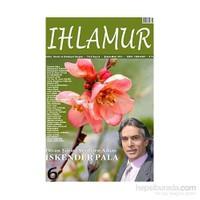 Ihlamur Dergisi Sayı: 6 Divan Şiirini Sevdiren Adam İskender Pala-Kolektif