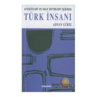 Türk İnsanı / Atasözleri Ve Halk Deneyimleri Işığında