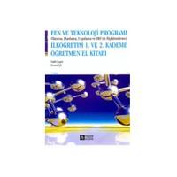 Fen ve Teknoloji Programı - 1 . ve 2 . Kademe Öğretmen El Kitabı