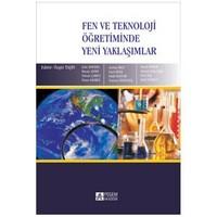 Fen Ve Teknoloji Öğretiminde Yeni Yaklaşımlar - Ahmet Zeki Saka