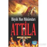 Büyük Hun Hükümdarı Attila-Muharrem Eryılmaz