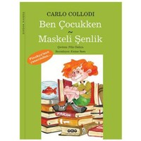 Ben Çocukken – Maskeli Şenlik - Carlo Collodi
