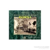 Osmanlı'Nın İlk Başkenti Bursa-Engin Özendes