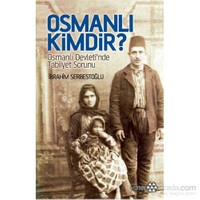 Osmanlı Kimdir? - Osmanlı Devleti'nde Tabiiyet Sorunu