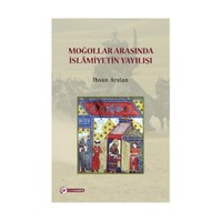 Moğollar Arasında İslamıyetin Yayılışı-İhsan Arslan