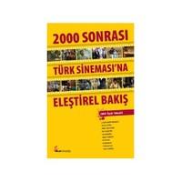2000 Sonrası Türk Sinemasına Eleştirel Bir Bakış