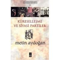 Küreselleşme ve Siyasi Partiler - Metin Aydoğan