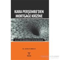 Kara Perşembeden Mortgage Krizine-Ayhan Orhan