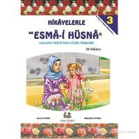 Hikayelerle Esmai Hüsna - 3