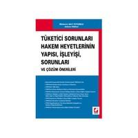 Tüketici Sorunları Hakem Heyetlerinin Yapısı, İşleyisi, Sorunları Ve Çözüm Önerileri