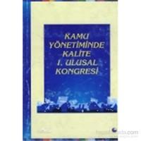 Kamu Yönetiminde Kalite 1. Ulusal Kongresi Cilt: 1