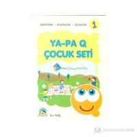 Ya - Pa Q Çocuk Seti - Deneyelim - Keşfedelim - Eğlenelim 1-Kolektif