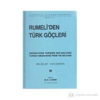 Rumeli'Den Türk Göçleri Cilt: 3-Bilal N. Şimşir