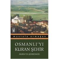 Osmanlı'yı Kuran Şehir / Bursa'ya Şehrengiz
