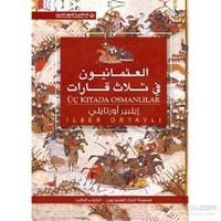 Üç Kıtada Osmanlılar ( Arapça ) - İlber Ortaylı