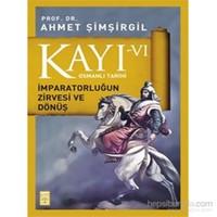 Kayı VI - İmparatorluğun Zirvesi ve Dönüş - Ahmet Şimşirgil