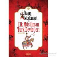 Kayıp Medeniyet - 1: İlk Müslüman Türk Devletleri