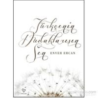 Türkçenin Dudaklarısın Sen-Enver Ercan