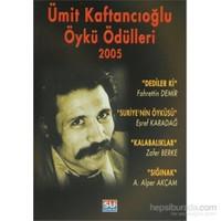Ümit Kaftancıoğlu Öykü Ödülleri 2005