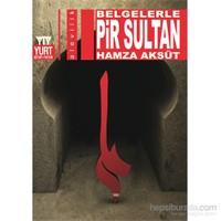 Pir Sultan - Belgelerle-Hamza Aksüt