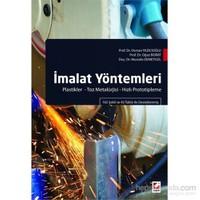 İmalat Yöntemleri - Plastikler – Toz Metalürjisi – Hızlı Prototipleme