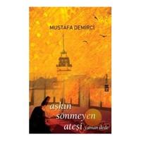 Aşkın Sönmeyen Ateşi - Yaman Dede-Mustafa Demirci
