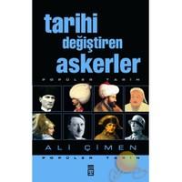 Tarihi Değiştiren Askerler - Ali Çimen