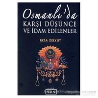 Osmanlı''da Karşı Düşünce Ve İdam Edilenler