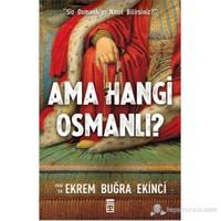 Ama Hangi Osmanlı? - (Siz Osmanlı'yı Nasıl Bilirsiniz?)