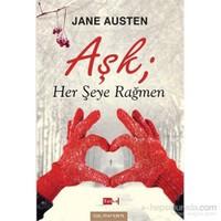 Aşk Her Şeye Rağmen - Jane Austen