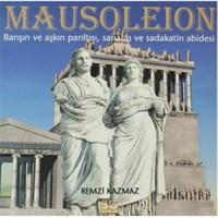 Mausoleion - Barışın Ve Aşkın Parıltısı, Sanatın Ve Sadakatin Abidesi-Remzi Kazmaz