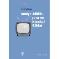 Medya, Kültür, Para ve İstanbul İktidarı