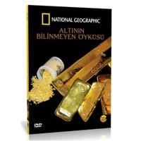 National Geographic: Altının Bilinmeyen Öyküsü