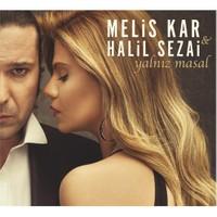 Melis Kar & Halil Sezai - Yalnız Masal