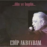 Edip Akbayram - Dün ve Bugün