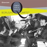 Erkin Aykal Saygun - Borusan Quartet