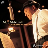 Al Jarreau - Accentuate The Posıtıve